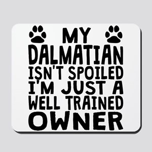 Well Trained Dalmatian Owner Mousepad
