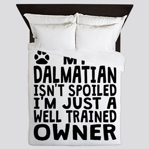 Well Trained Dalmatian Owner Queen Duvet