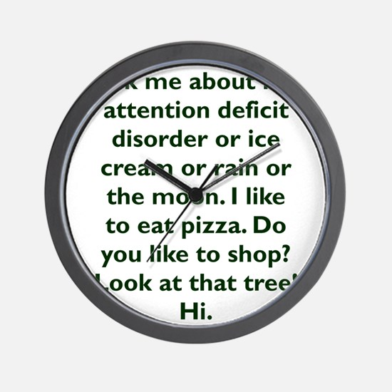 Ask me about my attention deficit disor Wall Clock