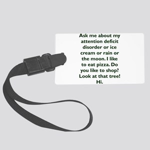 Ask me about my attention defici Large Luggage Tag