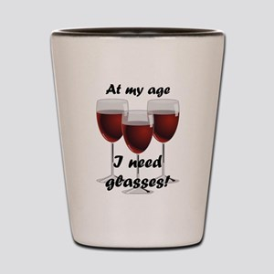 At my age I need glasses! Shot Glass