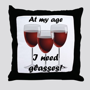 At my age I need glasses! Throw Pillow