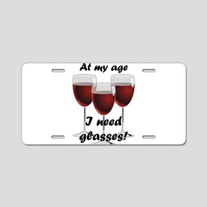 At my age I need glasses! Aluminum License Plate