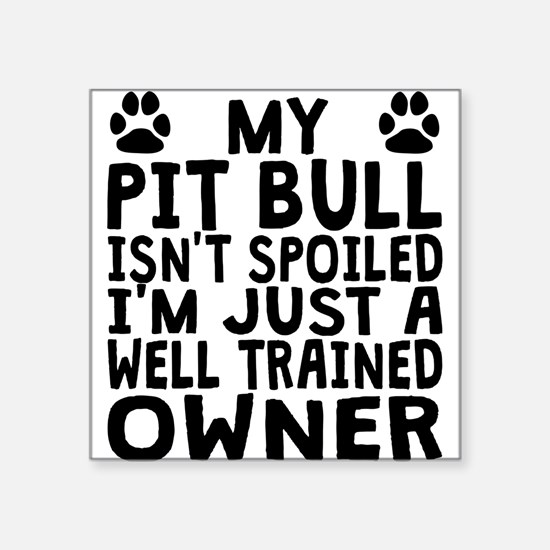 Well Trained Pit Bull Owner Sticker