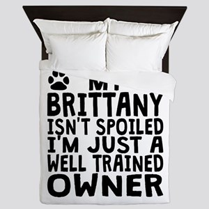 Well Trained Brittany Owner Queen Duvet