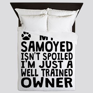Well Trained Samoyed Owner Queen Duvet