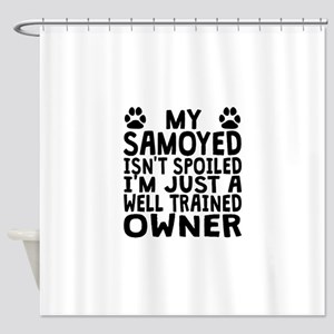 Well Trained Samoyed Owner Shower Curtain