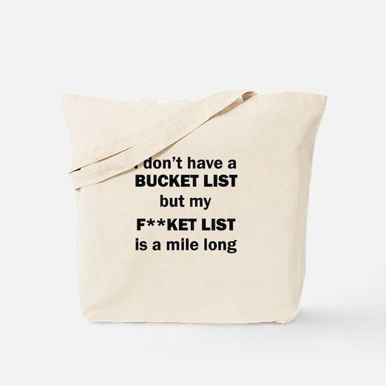 FUCKET LIST Tote Bag