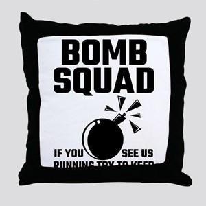 Bomb Squad If You See Us Running Try Throw Pillow