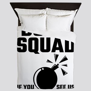 Bomb Squad If You See Us Running Try T Queen Duvet