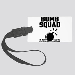 Bomb Squad If You See Us Running Large Luggage Tag