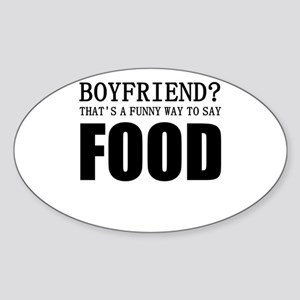 Boyfriend? That's A Funny Way To Say Food Sticker