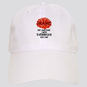 Brains Are Awesome I Wish Everybody Had One Cap