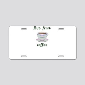But First Coffee Aluminum License Plate