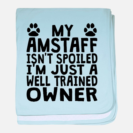 Well Trained AmStaff Owner baby blanket