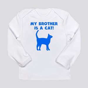 My Brother Is A Cat Long Sleeve T-Shirt