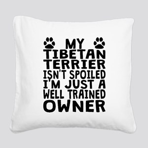 Well Trained Tibetan Terrier Owner Square Canvas P