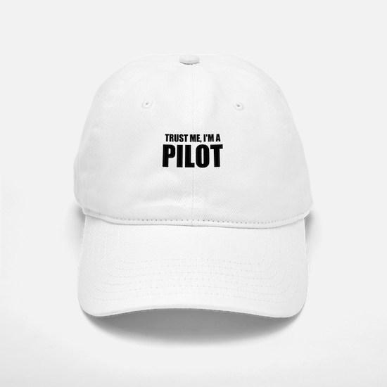 Trust Me, I'm A Pilot Baseball Baseball Baseball Cap