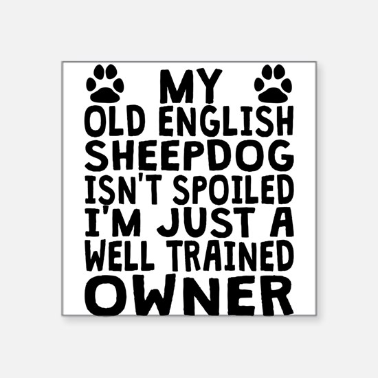 Well Trained Old English Sheepdog Owner Sticker