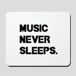 Music Never Sleeps Mousepad