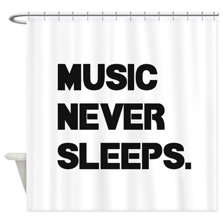 Music Never Sleeps Shower Curtain By Admin CP129519821
