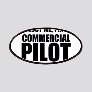 Trust Me, I'm A Commercial Pilot Patch