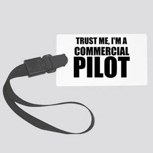 Trust Me, I'm A Commercial Pilot Luggage Tag