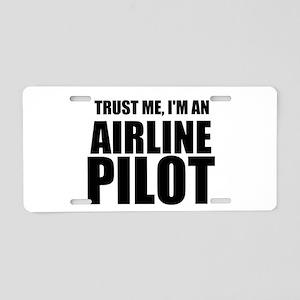 Trust Me, I'm An Airline Pilot Aluminum License Pl