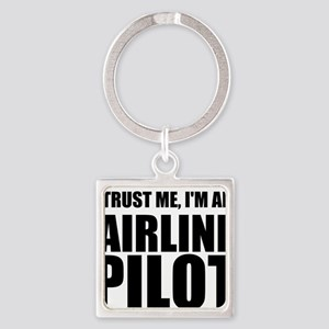 Trust Me, I'm An Airline Pilot Keychains