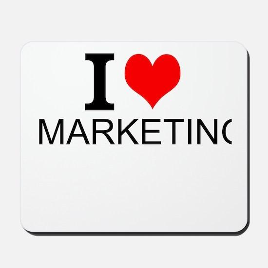 I Love Marketing Mousepad