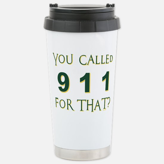 YOU CALLED 911 Travel Mug