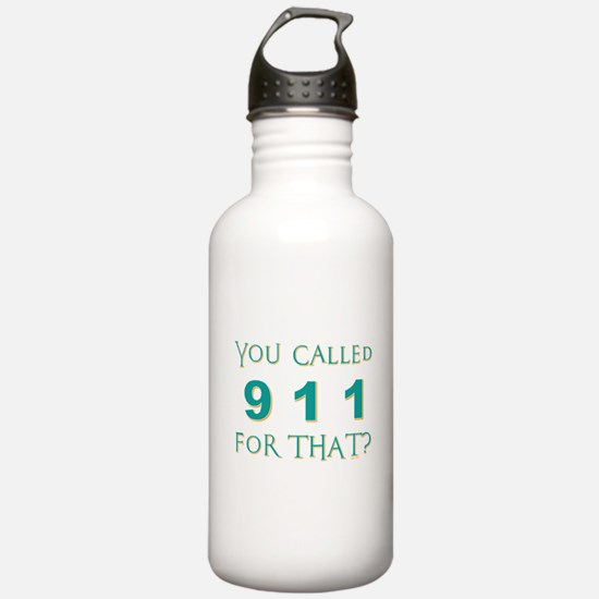 YOU CALLED 911 Water Bottle