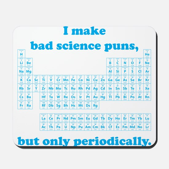 Bad Science Puns Periodically Mousepad