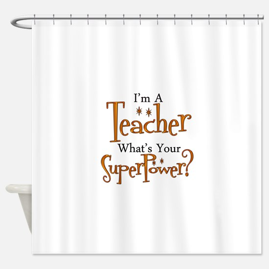 Super Teacher Shower Curtain