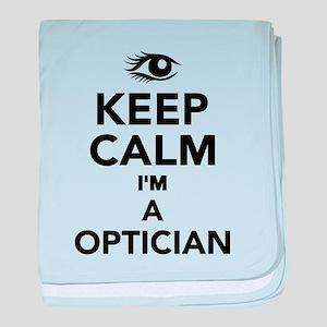 Keep calm I'm a Optician baby blanket