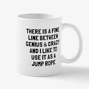 Fine line between genius crazy Mug