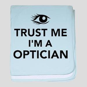 Trust me I'm a Optician baby blanket