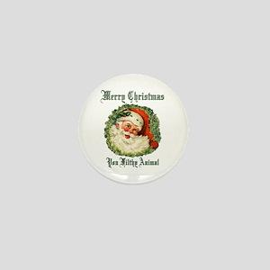 merry christmas ya filthy animal Mini Button