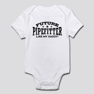 Future Pipefitter Like My Daddy Infant Bodysuit