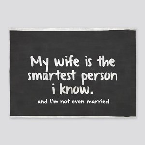 Single and My Wife is Smartest Pers 5'x7'Area Rug