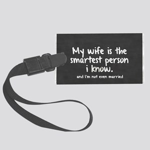 Single and My Wife is Smartest P Large Luggage Tag