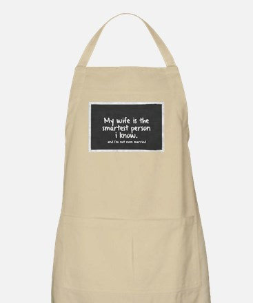 Single and My Wife is Smartest Person I know Apron