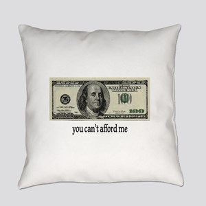 You Cant Afford Me Everyday Pillow