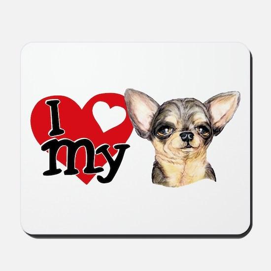 Love My B&T Chihuahua Mousepad