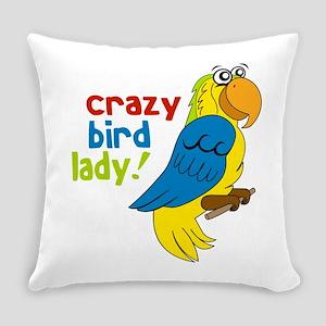 Crazy Bird Lady! Everyday Pillow