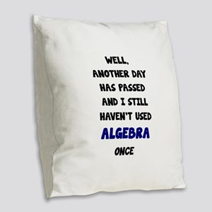 Another Day Has Passed And I S Burlap Throw Pillow