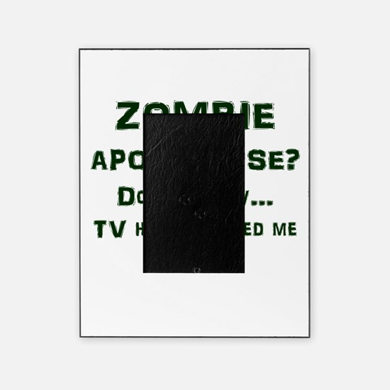 ZOMBIE APOCALYPSE? Don't worry...vid Picture Frame