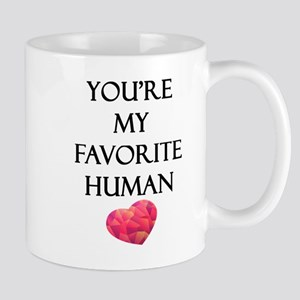 You're My Favorite Human Mugs