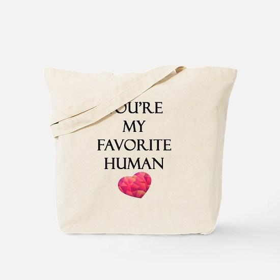 You're My Favorite Human Tote Bag