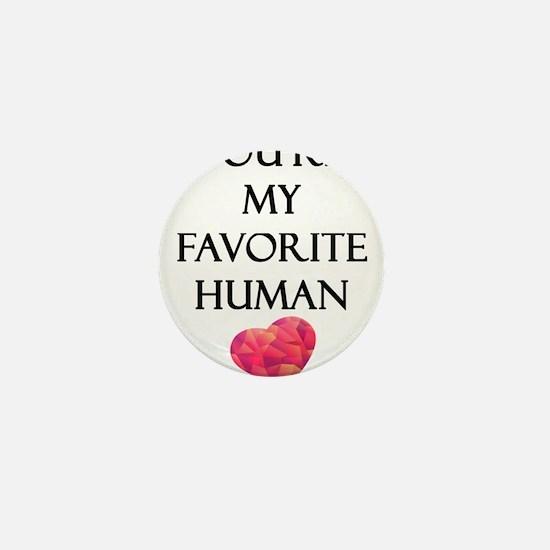 You're My Favorite Human Mini Button